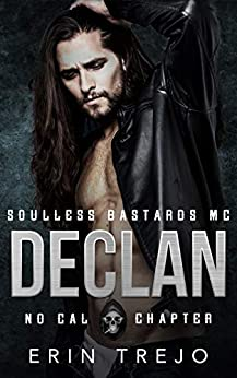 Declan: Soulless Bastards Mc No Cal Book 1 by [Erin Trejo, Elfwerks Editing]