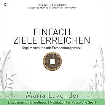 Einfach Ziele Erreichen | Yoga Meditation mit Entspannungsmusik | Entspannung für Wellness | Meditation für Pause und (Autogenes Training | Achtsamkeit | Yoga Meditation)