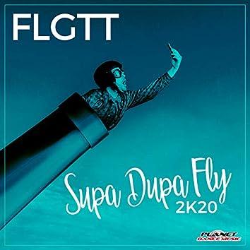 Supa Dupa Fly 2K20
