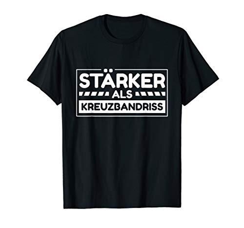 Stärker Als Kreuzbandriss Motivation Patient Verletzung T-Shirt