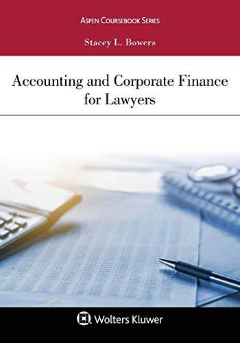 Compare Textbook Prices for Accounting and Corporate Finance for Lawyers Aspen Coursebook Series  ISBN 9781454878971 by Bowers, Stacey L.
