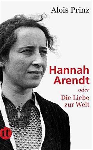 Buchseite und Rezensionen zu 'Hannah Arendt oder die Liebe zur Welt' von Alois Prinz