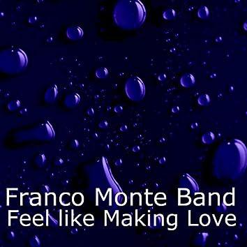 Feel Like Making Love