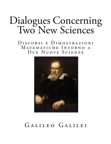Dialogues Concerning Two New Sciences (Classic Galileo)