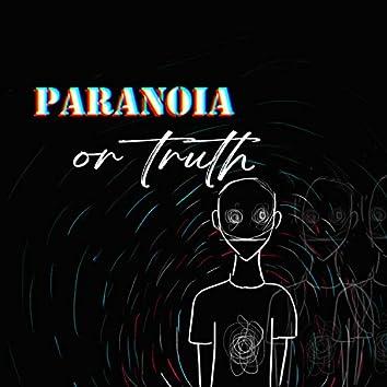 Paranoia or Truth