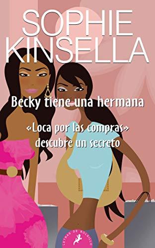 """Becky tiene una hermana: """"Loca por las compras"""" descubre un secreto: 73 (Letras de Bolsillo)"""
