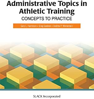 Administrative Topics in Athletic Training: Concepts to Practice
