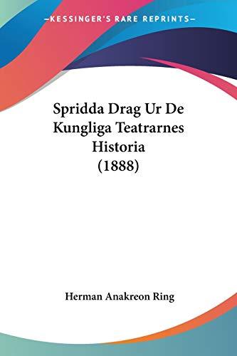 Spridda Drag Ur De Kungliga Teatrarnes Historia (1888)
