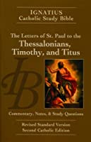 The Ignatius Catholic Study Bible: The Letters of Saint Paul to the Thessalonians, Timothy and Titus: Rives Standard Version, Second Catholic Edition