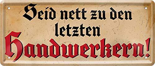 Cartel de chapa con texto en alemán 'Seid nett zu den letzten Handwerkern!', cartel decorativo de metal para hobby, taller, regalo de cumpleaños o Navidad para todos los mecánicos, 28 x 12 cm