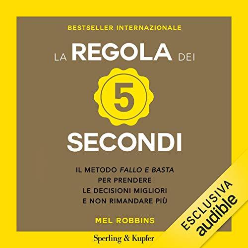 La regola dei 5 secondi     Il metodo