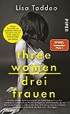 Three Women – Drei Frauen: Der SPIEGEL-Bestseller #1 - Lisa Taddeo