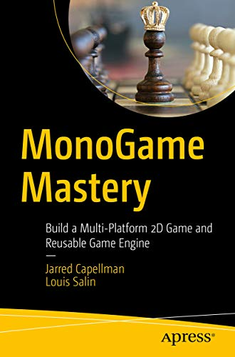 MonoGame Mastery: Build a Multi-Platform 2D Game and Reusable Game Engine (English Edition)