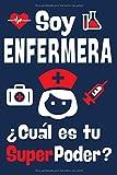 Soy Enfermera ¿Cuál Es Tu SuperPoder?: Agenda Personal, Planificador Semanal, Fechas, Notas, Bitácora de Gastos, Contactos y Contraseñas de Internet. Regalo Ideal Para Enfermeras