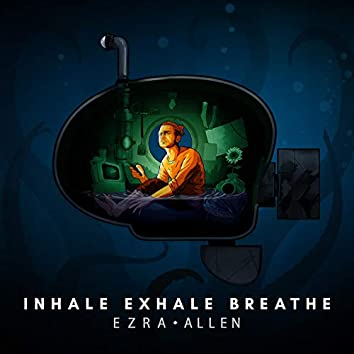 Inhale, Exhale, Breathe