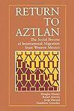 Return to Aztlan (Studies in Demography) (No. 1)