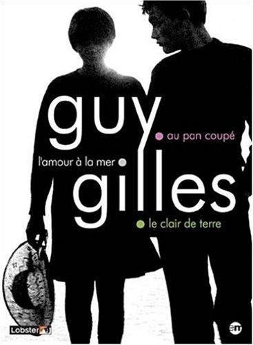 3 films de Guy Gilles (L'amour à la mer - Au pan coupé - Le clair de terre)