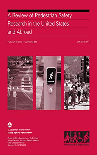 A Review of Pedestrian Safety Research in the United States and Abroad (FHWA-RD-03-042)