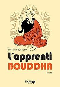 L'apprenti Bouddha par Célestin Robaglia