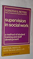 Supervision in Social Work: A Method of Student Training and Staff Development (National Institute Social Services Library)