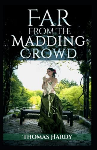 Far from the Madding Crowd-Thomas Hardy Original Edition(Annotated)