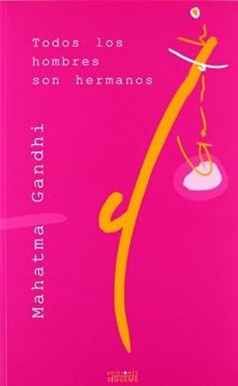 Todos los Hombres Son Hermanos: All Men Are Brothers (Coleccion el Peso de los Dias) (Spanish Edition) by Mohandas Gandhi (1999-01-02)