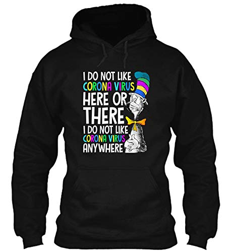 I do not Like c-orona-v-irus here or There do not Like Anywhere Funny Quarantine hdb 12 T-Shirt - Hoodie - Crewneck SWE Black