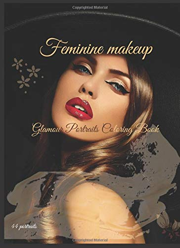 feminine makeup,Glamour Portraits Coloring Book : 44 portraits: coloring book for makeup 90 pages for teenagers and adults