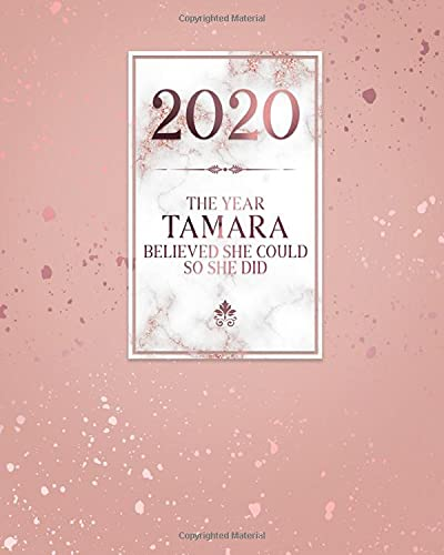 2020 The Year Tamara Believed She Could So She Did: Daily Weekly Monthly Calendar Planner with Quarterly Checklist for Business, Home or Student Organization