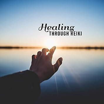 Healing through Reiki: Music for Reiki Healing, Meditation and Practice