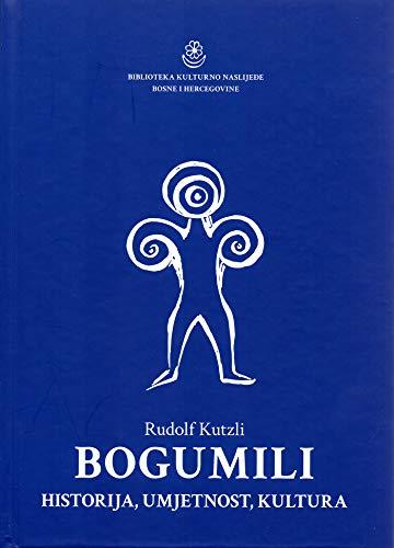 Bogumili - historija, umjetnost, kultura (Die Bogumilen: Geschichte - Kunst - Kultur)