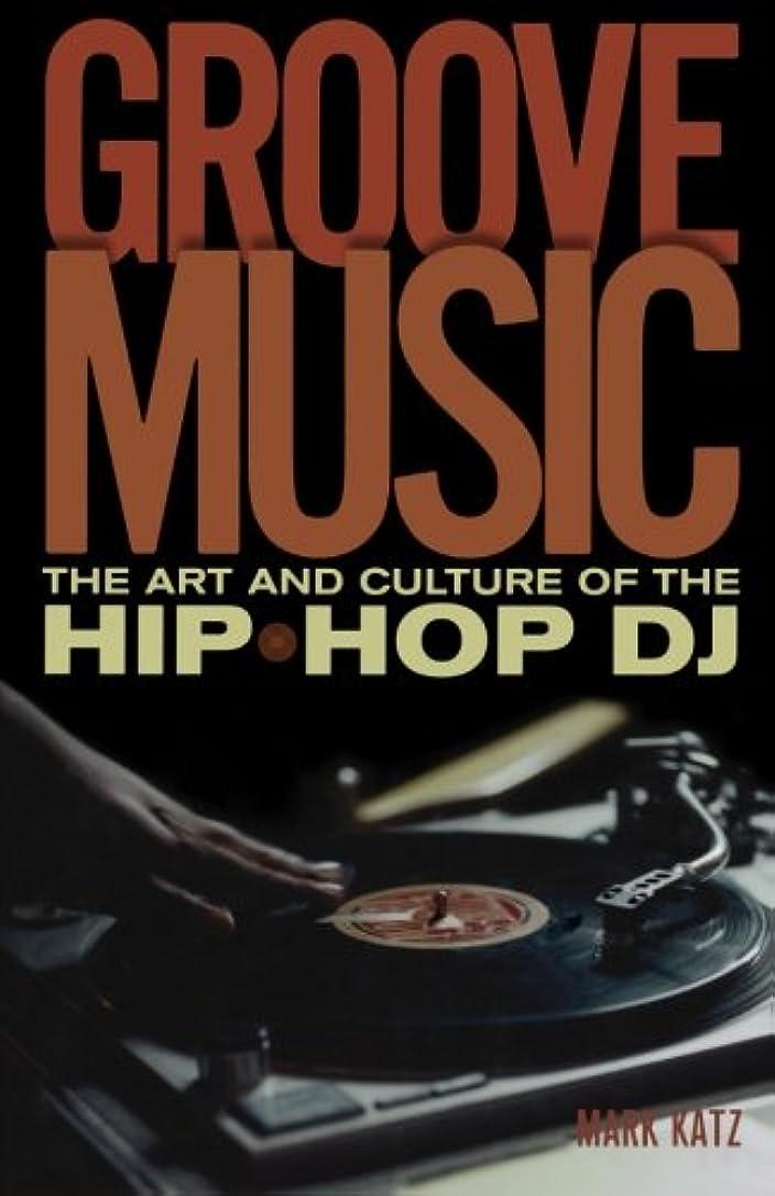 シールコショウ事実Groove Music: The Art and Culture of the Hip-Hop DJ