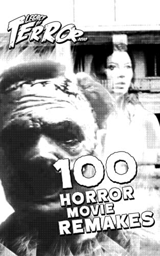 Legacy of Terror 2020: 100 Horror Movie Remakes (English Edition)