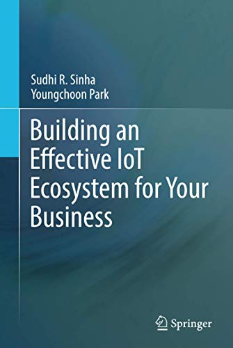 Building an Effective IoT Ecosystem for Your Business: Foreword by Scott Guthrie