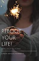 Reboot Your Life: Bring Back Your Spark