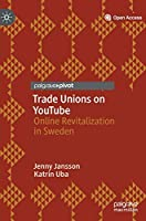 Trade Unions on YouTube: Online Revitalization in Sweden