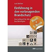 Einfuehrung in den vorbeugenden Brandschutz - mit E-Book (PDF): Das Lehrbuch fuer alle am Bau Beteiligten / INKLUSIVE E-LEARNING