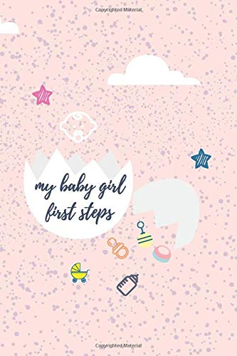 my baby girl first steps: AESTHETIC design Lined pages journal/6X9 inches,120pages,soft finish,glossy cover.