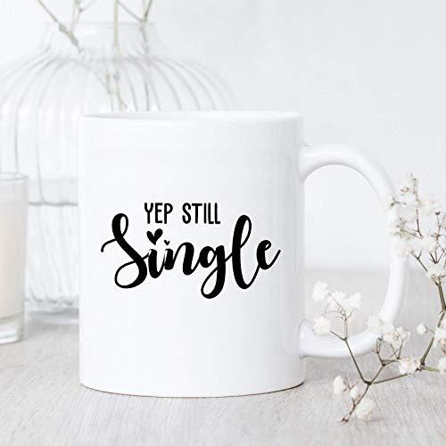 N\A Yep Still Single Taza de café - Conciencia Individual - Regalo para Soltero - Taza Individual Divertida - Vida Soltera - Humor Soltero - Feliz Soltero