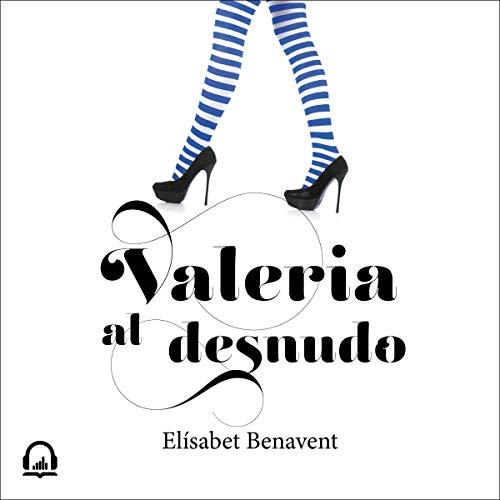 Couverture de Valeria al desnudo [Naked Valeria]