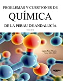 Problemas y cuestiones de Química de la PEBAU de Andalucía (Libros de texto de Física y Química de Secundaria y Bachillerato al alcance de todos)