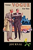 VINTAGE VOGUE for Men: Lined Journal - Cover inspired by vintage 1950s fashion magazine for men -...