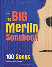 The Big Merlin Songbook: 100 Songs for Merlin (M4) in D tuning (D-A-D)