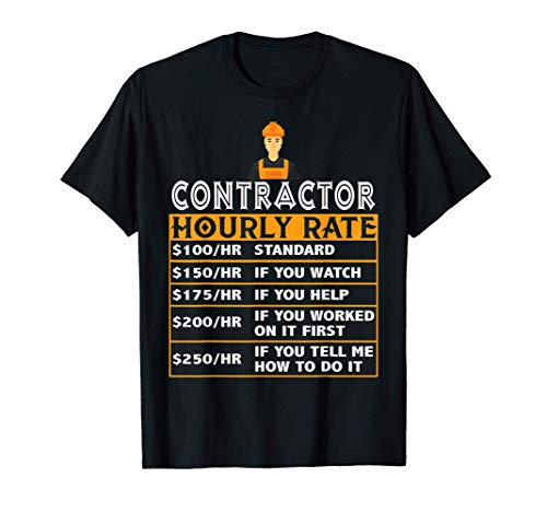 Contractor Hourly Rate Price Chart Funny Contractor Gift T-Shirt