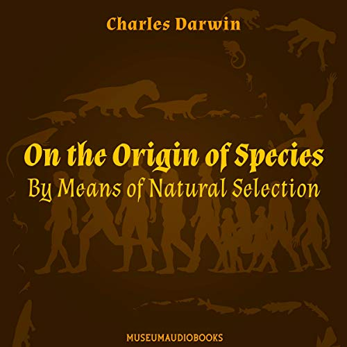 On the Origin of Species: By Means of Natural Selection audiobook cover art