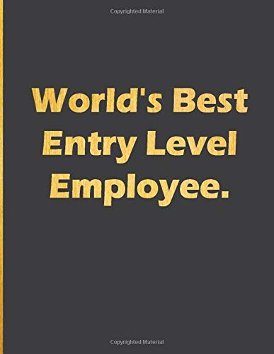 World's Best Entry Level Employee: Notebook with quote large line notebook...