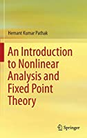 An Introduction to Nonlinear Analysis and Fixed Point Theory