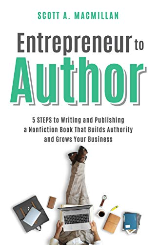 Entrepreneur To Author by Scott A. MacMillan ebook deal