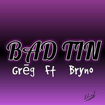 Bad Tin