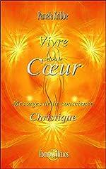 Vivre selon le Cœur - Messages de la conscience Christique de Pamela Kribbe